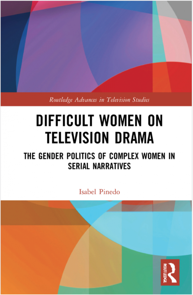 Isabel Pinedo: Difficult Women on TV Drama book cover