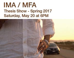 IMA/MFA Thesis Show – Spring 2017