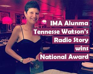 IMA alumna Tennessee Watson's radio story wins national award