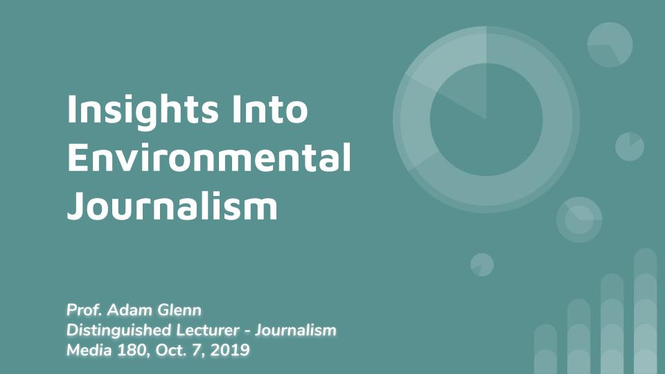 Glenn Presentation on Environmental Journalism - Media 180 - Oct. 2019