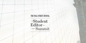 Wall Street Journalism Student Editor Summit